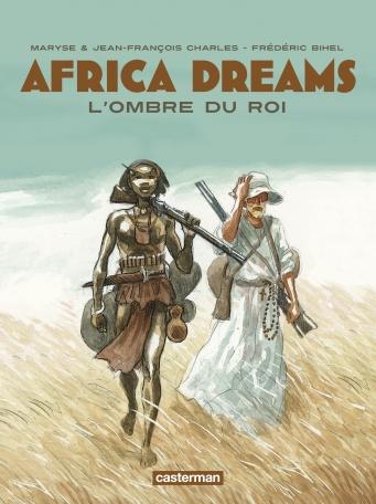Africa dreams  - Tome 1 - L' Ombre du roi