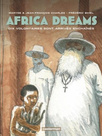 Africa Dreams - Tome 2 - Dix volontaires sont arrivés enchaînés