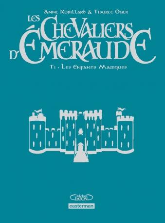 Les Chevaliers d'émeraude - Tome 1 - Les enfants magiques