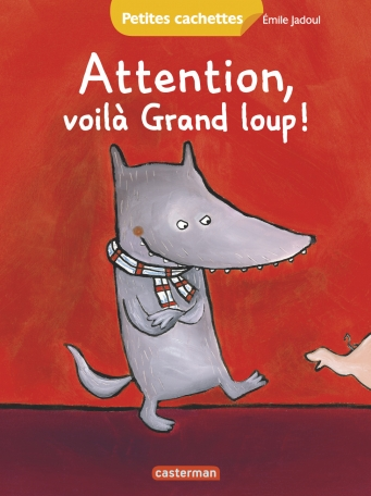 Attention, voilà grand loup !