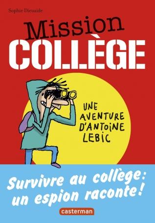 Mission Collège - Tome 1