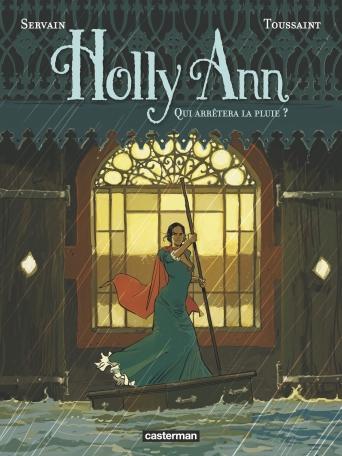 Holly Ann - Tome 2 - Qui arrêtera la pluie ?