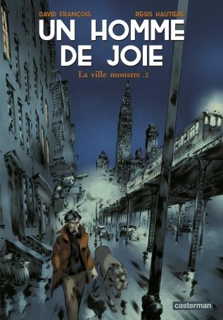 Un Homme de joie - Tome 2 - La ville monstre .2