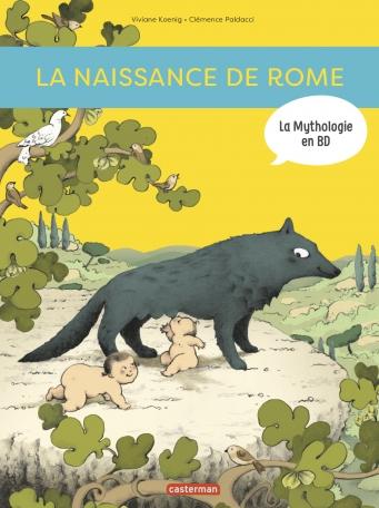 La naissance de Rome - D'Énée à Romulus