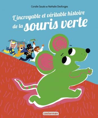 L'incroyable et véritable histoire de la souris verte