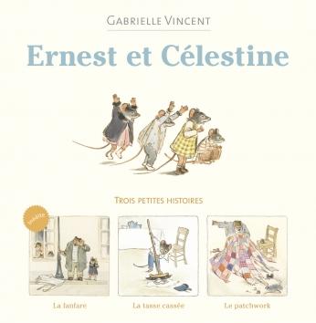 Ernest et Célestine, trois petites histoires inédites - La fanfare, La tasse cassée, Le patchwork