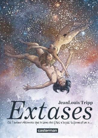 Extases - Tome 1 - Où l'auteur découvre que le sexe des filles n'a pas la forme d'un x...