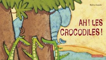 Ah! Les Crocodiles!