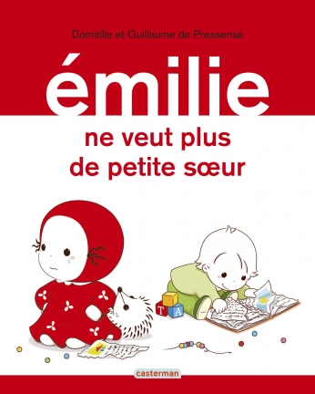 Émilie - Tome 26 - Émilie ne veut plus de petite sœur