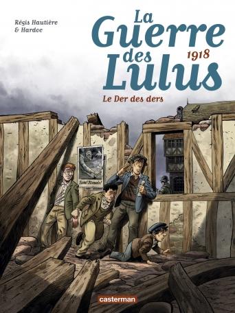 La Guerre des Lulus - Tome 5 - 1918, Le der des ders
