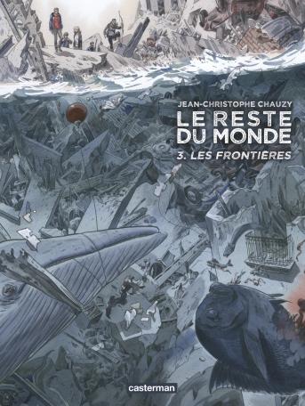 Le reste du Monde - Tome 3 - Les Frontières