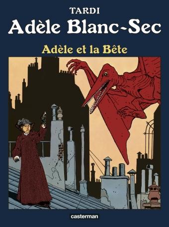 Adèle Blanc-Sec - Tome 1 - Adèle et la Bête
