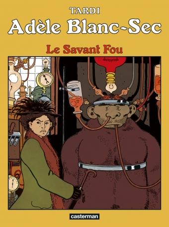Adèle Blanc-Sec - Tome 3 - Le Savant Fou