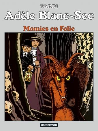 Adèle Blanc-Sec - Tome 4 - Momies en Folie