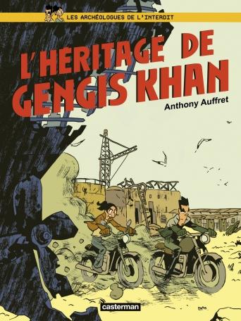 Les Archéologues de l'interdit - Tome 2 - L'héritage de Gengiskhan