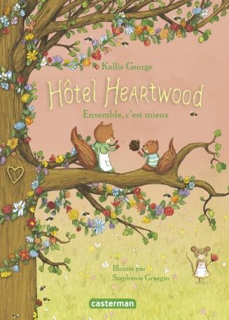 Hôtel Heartwood - Tome 3 - Ensemble, c'est mieux