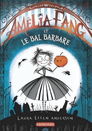 Amélia Fang la vampirette - Tome 1 - Le Bal barbare