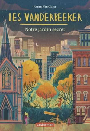 Les Vanderbeeker - Tome 2 - Notre jardin secret