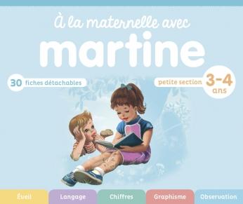 À la maternelle avec Martine - Petite section - 3-4 ans