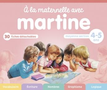 À la maternelle avec Martine - Moyenne section - 4-5 ans