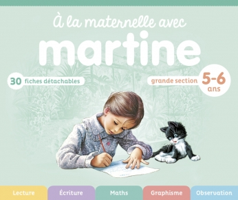 À la maternelle avec Martine - Grande section - 5-6 ans