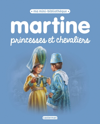 Martine princesses et chevaliers