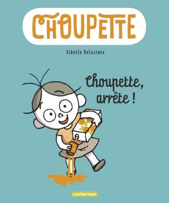 Choupette - Tome 1 - Choupette, arrête !