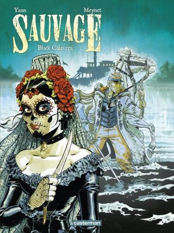 Sauvage - Tome 5 - Black Calavera