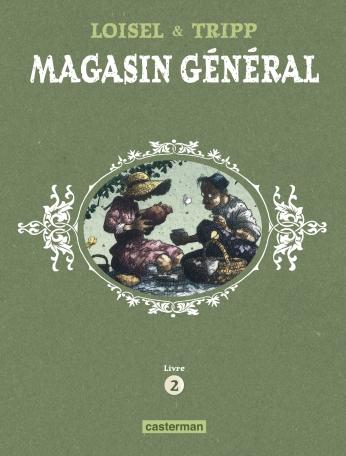 Magasin Général  - Tome 2 - Confessions - Montréal - Ernest Latulippe