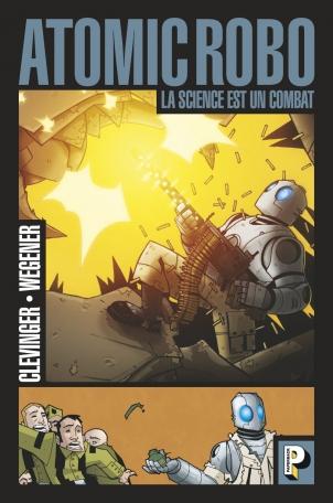 Atomic Robo - Tome 1 - La science est un combat