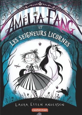 Amélia Fang la vampirette - Tome 2 - et les Seigneurs licornes