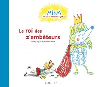 Mina et les magicrayons - Tome 2 - Le roi des z'embêteurs