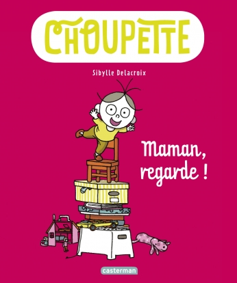 Choupette - Tome 2 - Maman, regarde !