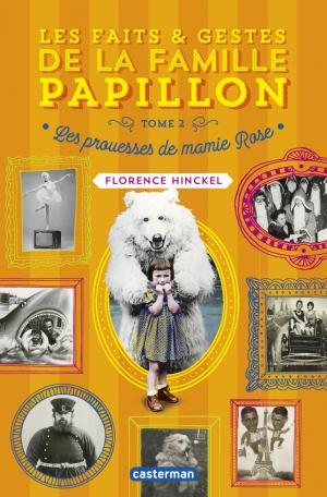 Les faits et gestes de la famille Papillon - Tome 2 - Les prouesses de mamie Rose