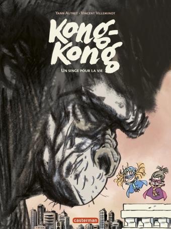Kong-Kong - Tome 2 - Un singe pour la vie