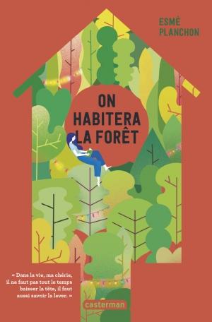 On habitera la forêt