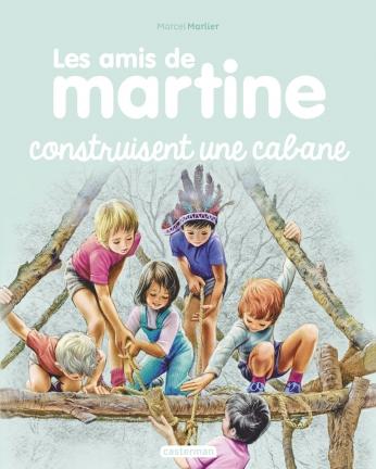 Les amis de Martine  - Tome 6 - Les amis de Martine construisent une cabane