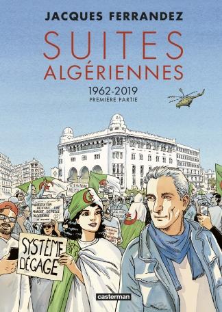 Suites algériennes - Tome 1 - 1962-2019