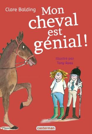 Mon cheval très spécial - Tome 3 - Mon cheval est génial !