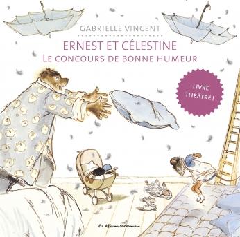 Ernest et Célestine, le livre théâtre  - Le Concours de bonne humeur