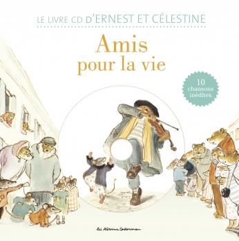 Ernest et Célestine - LIVRE CD - Amis pour la vie !