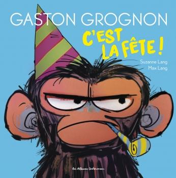 Gaston Grognon - Tome 2 - C'est la fête !