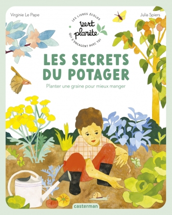 Les secrets du potager - Planter une graine pour mieux manger