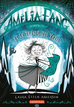 Amélia Fang,la vampirette - Tome 5 - Le trésor du Yéti