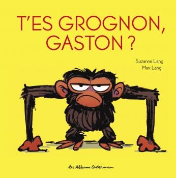 T'es grognon, Gaston ?