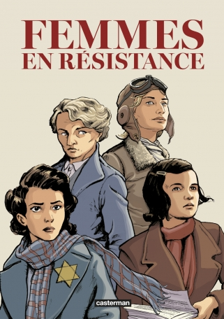 Femmes en résistance, l'intégrale