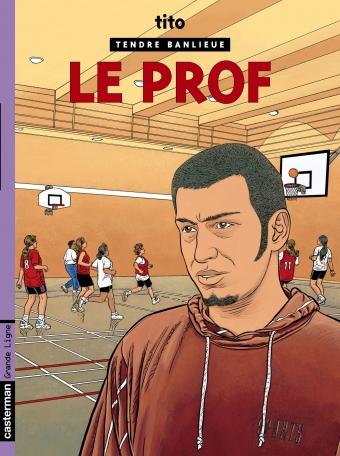 Tendre banlieue - Tome 11 - Le Prof