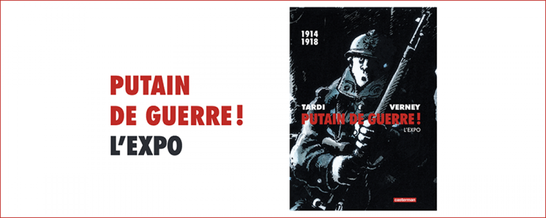 Casterman - Tardi - Exposition Putain de guerre