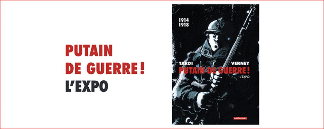 Casterman - Tardi - Exposition Putain de guerre